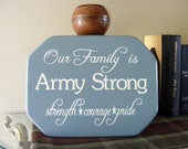 Our family is Army Strong strength, courage, pride