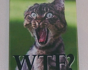 "A very funny cat refrigerator magnet ""W.T.F"""