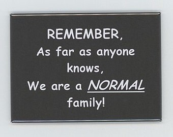 "A very funny refrigerator magnet  ""Normal Family"""