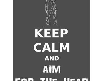 Keep Calm and Aim for the Head Print 8x10