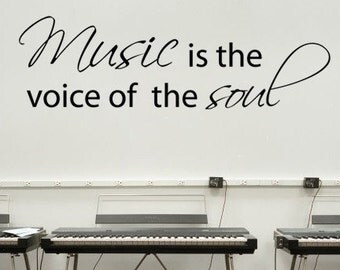 Music is the voice of the soul - Wall Decal - Removable Vinyl Lettering