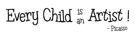 Every Child Is An Artist Wall Decal Picasso Quote By