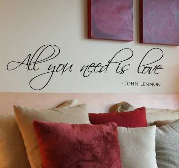 Bedroom Wall Decal - All you need is love - John Lennon - Removable Vinyl Lettering