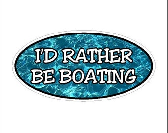 I'd rather be boating..... Funny Boating Decal Window Laptop Boat Sticker