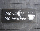 No Coffee No Workee Wooden Sign