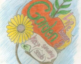 print, Original drawing,  word art, original sketch, signed, Life, Garden,  by Virginia Proffit Crane, pencil, pastels,Bible art