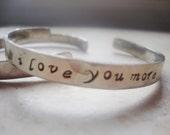 I love you more handstamped nickel silver hammered cuff bracelet