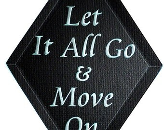 Carved Glass Let It All Go and Move On Hanging Suncatcher