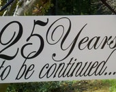 25th Anniversary Photo Prop Wood Hand Painted Sign, Great Gift, Perfect for your Pictures