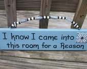 I came into this room for a reason SIGN Blue Handmade Handpainted Wooden WHAGN