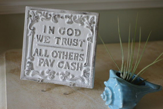 Wall Decor - Cast Iron Humorous Sign - In God We Trust, All Others Pay Cash