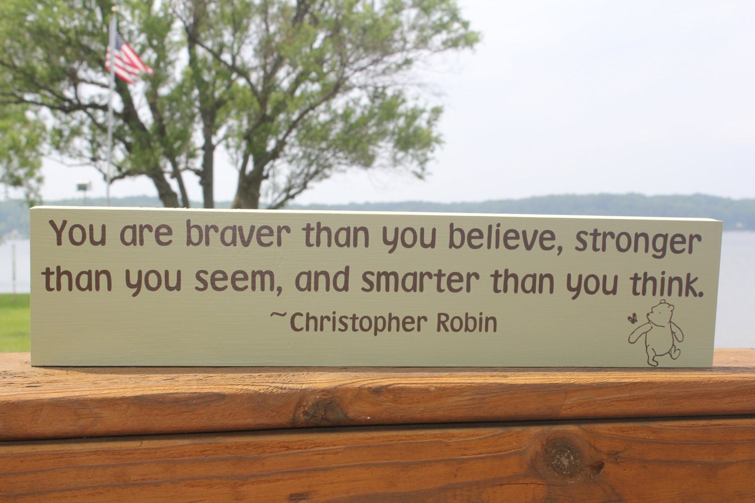 Winnie The Pooh Quote You Are Braver Than You