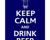 Keep Calm and DRINK BEER 13x19 Poster (Deep Navy featured -- 56 colors to choose from)