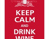 Keep Calm and DRINK WINE 2011 Label Poster 13x19 (Vintage Red featured)
