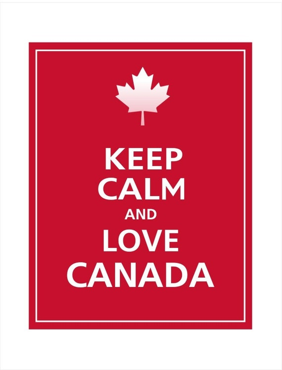 KEEP CALM and Love CANADA Print 11x14 (Vintage Red featured)