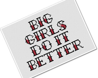 Big Girls Do It Better - PDF Cross Stitch Pattern - INSTANT DOWNLOAD