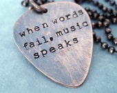 Guitar PIck Necklace, When Words Fail Music Speaks OR personalize your way.