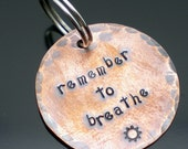 Round Copper Keyring- remember to breathe