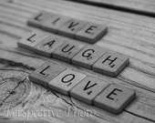 Live, Laugh, Love - 8 x 10 Black and White Photograph
