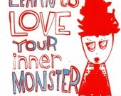 CUSTOMIZED monster art screen print. Learn to love your inner monster, you choose the colors. Self love art quote.