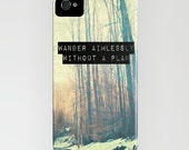 """Iphone Case - Typography Quote - Vintage Inspired - Cell phone Case -  Fine Art Photo - """"Wander Aimlessly Without A Plan"""""""
