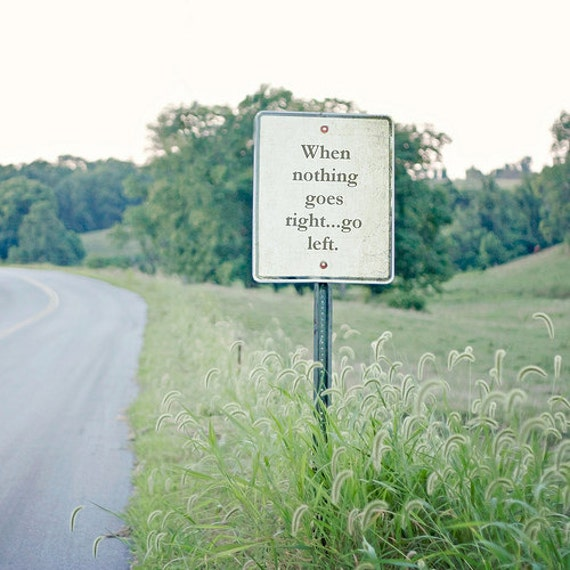 "Quote Photo, Vintage Inspired, Street Sign Photo, Tall Grass Nature, Home Decor, Fine Art Photography - ""Go Left"""