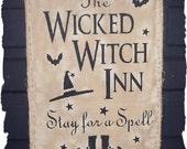 WICKED WITCH INN Primitive Halloween Door Greeter Wall Hanging Sign