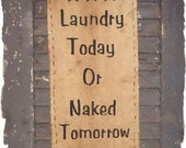 LAUNDRY TODAY Prim Country Primitive Sign Wall Hanging