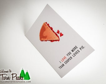 I Love You More Than Cooper Loves Pie (Twin Peaks Card)