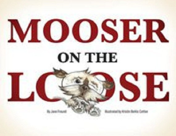 15 PERCENT OFF - Mooser on the Loose children's book by Jane Freund