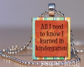 20% Off w/Coupon - All I Need to Know I Learned in Kindergarten Necklace - (Orange, Yellow, Aqua, Teal) - Scrabble Tile Pendant with Chain