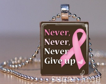 20% Off w/Coupon - Never, Never, Never Give Up Necklace - (Breast Cancer Pink Ribbon) - Scrabble Tile Pendant with Chain