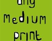 Any Medium Print
