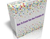 How to Create Your Own Printables Kit : for commercial & noncommercial use, 14 templates, 10 videos and an eBook