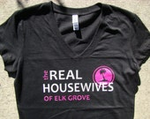 Real Housewives - Two shirts - Your town - You pick - custom printed - Black V Neck tee - super cute