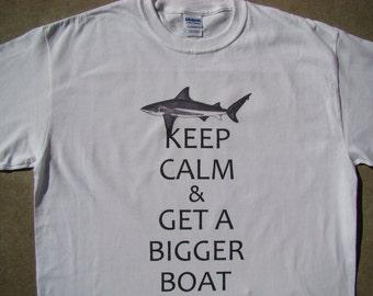 Shark T shirt - Keep Calm & Get A Bigger Boat - Funny - Custom printed tee shirt