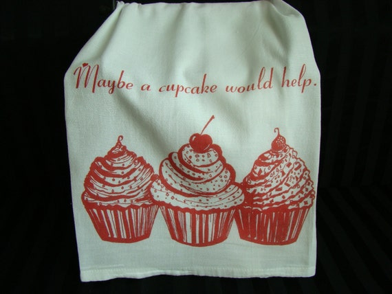 Cupcake tea towel - Red Ink- Maybe a cupcake would help - Valentines Flour Sack - Super cute