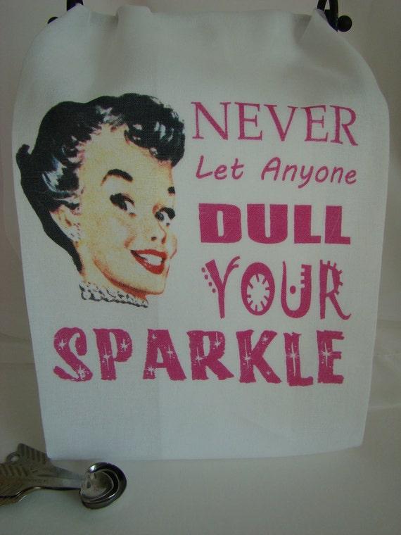 Reto Lady Tea Towel - Never Let Anyone Dull Your Sparkle - kitchen towel  - super cute