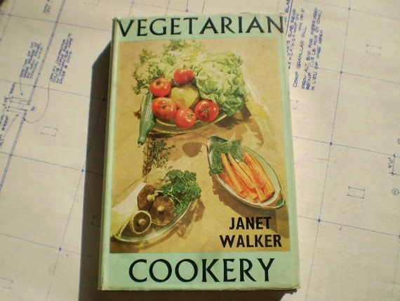 The Janet Walker Vegetarian Cookery Book - 1959 - First American Edition