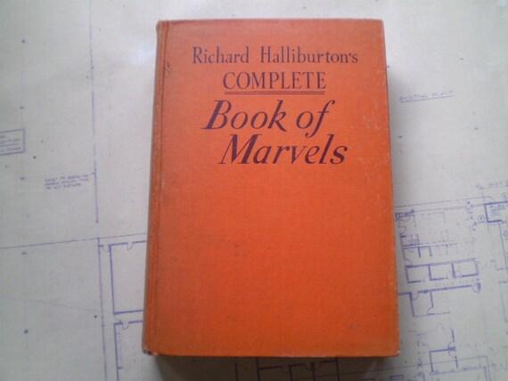Richard Halliburton's Complete Book of Marvels - 1941 - by Richard Halliburton - Illustrated