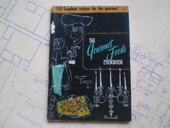 The Gourmet Foods Cookbook - 1955 - by Melanie De Proft - Retro Recipes - Illustrated