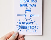 I Love You More Than A Giant Burrito Gocco Card 3nd Edition