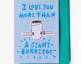 I Love You More Than A Giant Burrito Card