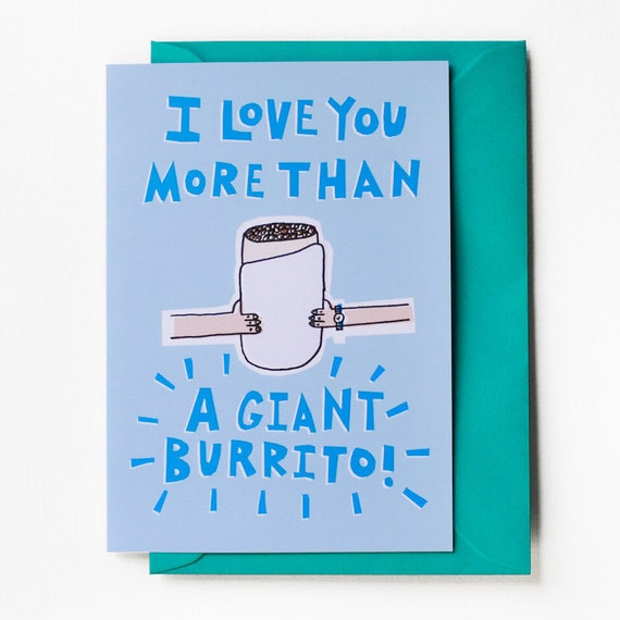 I Love You More Than A Giant Burrito Card