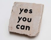 Yes You Can Motivational Square Tile Magnet
