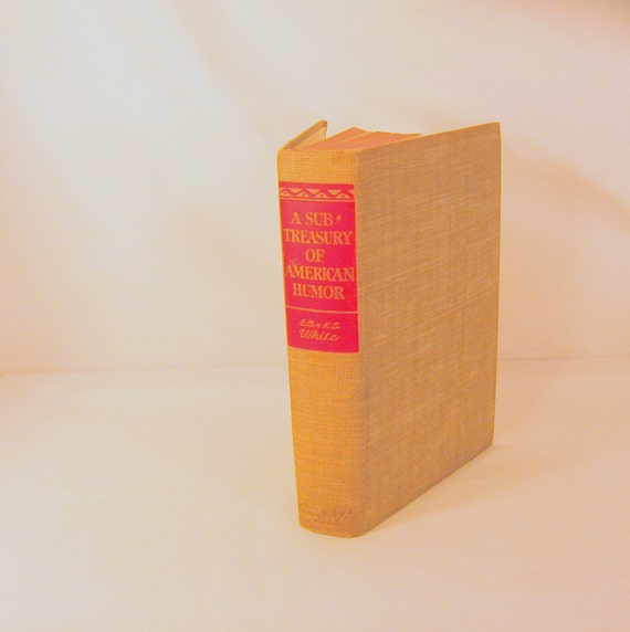Vintage book A Subtreasury of American Humor editors Katherine and E.B. White Wonderful Hard Cover