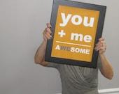 You Plus Me Equals Awesome, Awesome Print, Wedding Print,  Best Friend Print, 11x14 Print, Orange, Grey, Gray, Custom Color