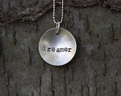 Dreamer- Silver Hand Stamped Pendant Necklace