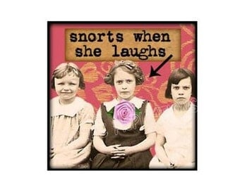 Magnet - Snorts when she laughs - Vintage Girl Friends