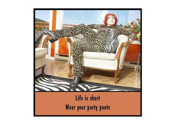 Magnet - Life is short.  Wear your party pants - Woman in leopard print clothing